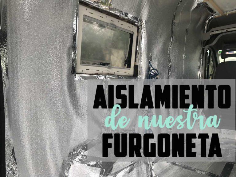 AISLAMIENTO DE NUESTRA FURGONETA